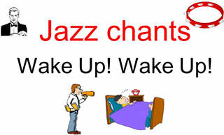 Wake up! Jazz chants.